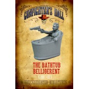 The Bathtub Belligerent